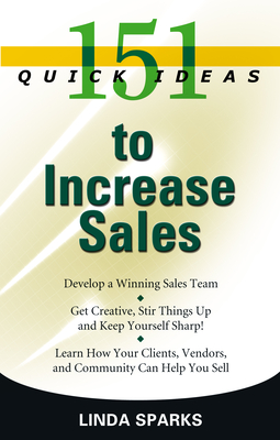 151 Quick Ideas to Increase Sales - Sparks, Linda