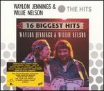 16 Biggest Hits: Waylon Jennings & Willie Nelson