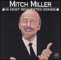 16 Most Requested Songs - Mitch Miller and the Gang