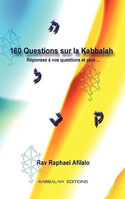 160 Questions Sur La Kabbalah - Afilalo, Rabbi Raphael
