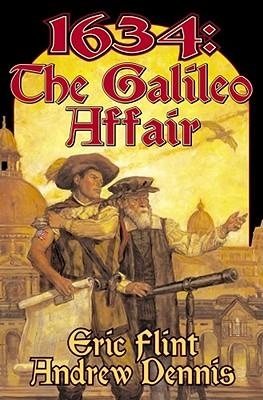 1634: The Galileo Affair - Flint, Eric, and Dennis, Andrew