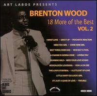 18 More of the Best, Vol. 2 - Brenton Wood