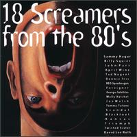 18 Screamers from the 80's - Various Artists