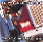 18 Wheels Rollin': Trucking Songs