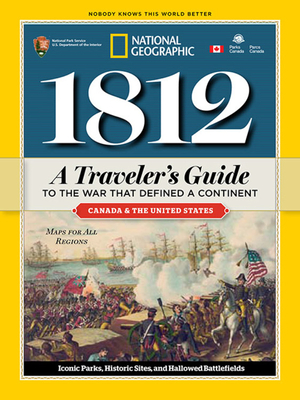 1812: A Traveler's Guide to the War That Defined a Continent - National Geographic
