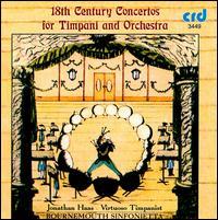 18th Century Concertos for Timpani and Orchestra - Gordon Hunt (oboe); Jonathan Haas (tympani [timpani]); Bournemouth Sinfonietta; Harold Farberman (conductor)