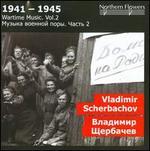 1941-1945: Wartime Music, Vol. 2 - Vladimir Scherbachov