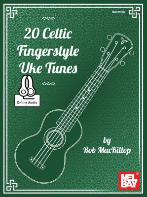 20 Celtic Fingerstyle Uke Tunes - Rob MacKillop