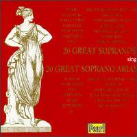 20 Great Sopranos sing 20 Great Soprano Arias - Adelina Patti (soprano); Amelita Galli-Curci (soprano); Conchita Supervia (soprano); Elisabeth Rethberg (soprano);...