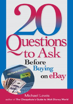 20 Questions to Ask Before Buying on eBay - Lewis, Michael