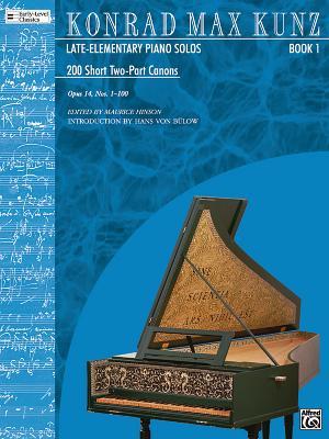 200 Short Two-Part Canons, Op. 14, Bk 1: Nos. 1-100 - Kunz, Konrad Max (Composer)