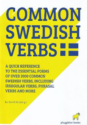 2000 Common Swedish Verbs: Quick Reference to the Essential Forms Including Many Phrasal Verbs - Hensleigh, David