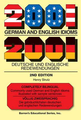 2001 German and English Idioms: 2001 Deutsche Und Englische Redewendungen - Strutz, Henry