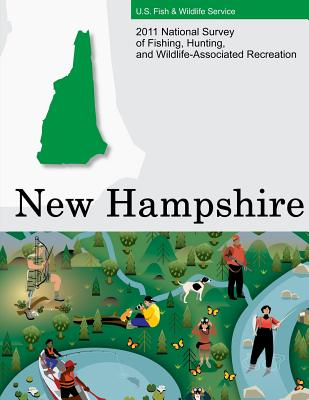 2011 National Survey of Fishing, Hunting, and Wildlife-Associated Recreation?new Hampshire - U S Fish and Wildlife Service and U S
