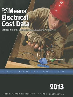 2013 Rsmeans Electrical Cost Data: Means Electrical Cost Data - Charest, Adrian (Editor)
