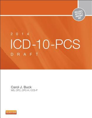 2014 ICD-10-PCs Draft Edition - Buck, Carol J, MS, Cpc