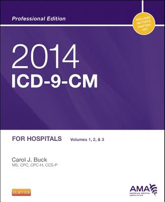 2014 ICD-9-CM for Hospitals, Volumes 1, 2 and 3 Professional Edition - Buck, Carol J, MS, Cpc