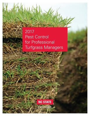 2017 Pest Control for Professional Turfgrass Managers - Nc State University College of Agriculture and Life Sciences (Compiled by)