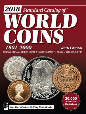 2018 Standard Catalog of World Coins, 1901-2000 - Michael, Thomas (Editor), and Schmidt, Tracy (Editor)