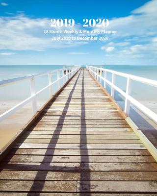 2019 - 2020 18 Month Weekly & Monthly Planner July 2019 to December 2020: Ocean Pier Vol 9 Monthly Calendar with U.S./Uk/ Canadian/Christian/Jewish/Muslim Holidays- Calendar in Review/Notes 8 X 10 In. - Book Press, Dazzle