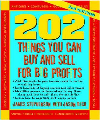 202 Things You Can Buy and Sell for Big Profits - Stephenson, James, and Rich, Jason R