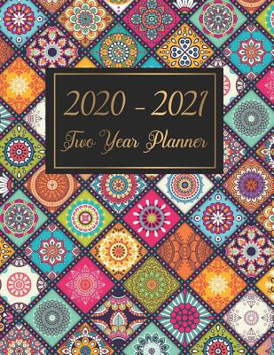 2020-2021 Two Year Planner: Calendar monthly 2 year for weekly and daily organizer January 2020 - December 2021 with Colorful Mandala cover - Murphy, Graciela