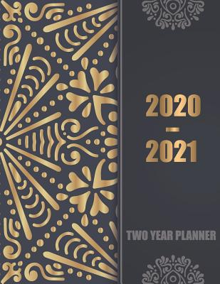 2020-2021 Two Year Planner: Jan 2020 - Dec 2021 2 Year Daily Weekly Monthly Planner, 24 months calendar and organizer with Golden black cover - Murphy, Graciela
