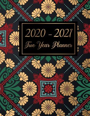 2020-2021 Two Year Planner: Weekly and monthly planner and daily organizer 2 year from January 2020-December 2021 with art mandala cover - Murphy, Graciela