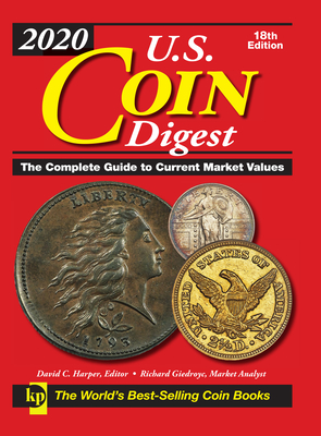 2020 U.S. Coin Digest: The Complete Guide to Current Market Values - C. Harper, David (Editor)
