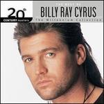 20th Century Masters - The Millennium Collection: The Best of Billy Ray Cyrus - Billy Ray Cyrus
