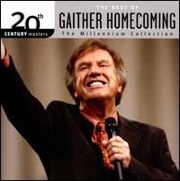 20th Century Masters: The Millennium Collection - The Best Of Gaither Homecoming - Various Artists