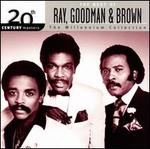 20th Century Masters - The Millennium Collection: The Best of Ray, Goodman & Brown