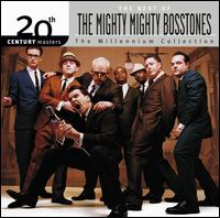 20th Century Masters - The Millennium Collection: The Best of the Mighty Mighty Bosston - The Mighty Mighty Bosstones