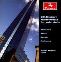 20th Century Masterworks for Solo Violin - Daniel Stepner (violin)