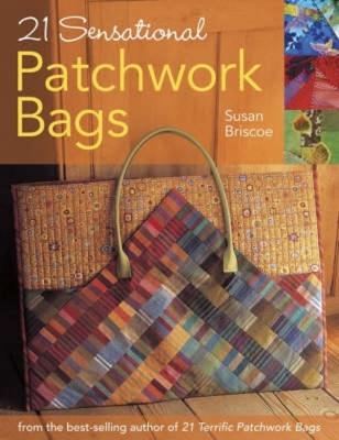 21 Sensational Patchwork Bags - Briscoe, Susan