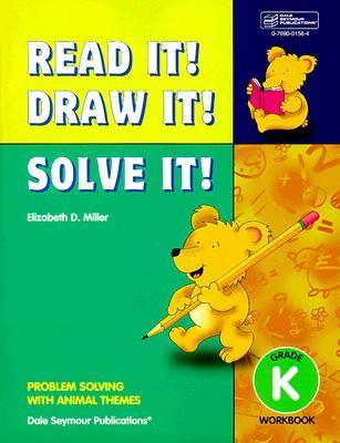 21948 Read It! Draw It! Solve It!: Kindergarten Workbook - Miller, Elizabeth D