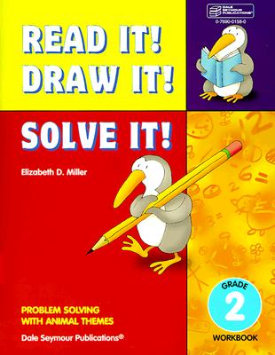 21950 Read It! Draw It! Solve It!: Grade 2 Workbook - Miller, Elizabeth D, and Dale Seymour Publications (Compiled by)