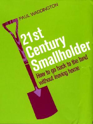 21st-Century Smallholder - Waddington, Paul
