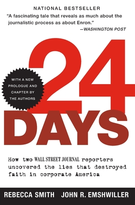 24 Days: How Two Wall Street Journal Reporters Uncovered the Lies That Destroyed Faith in Corporate America - Smith, Rebecca