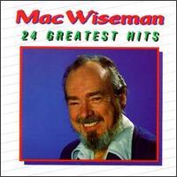 24 Greatest Hits - Mac Wiseman