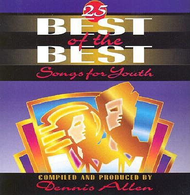25 Best of the Best: Songs for Youth - Allen, Dennis (Compiled by)