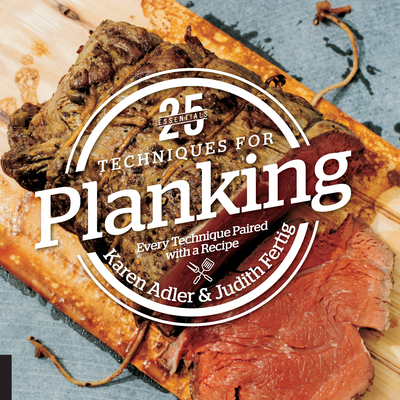 25 Essentials: Techniques for Planking: Every Technique Paired with a Recipe - Adler, Karen, and Fertig, Judith