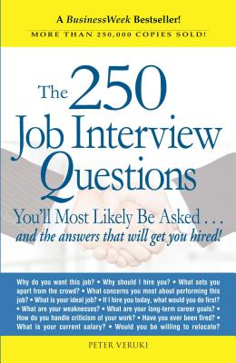 250 Job Interview Questions You'll Most Likely Be Asked - Veruki, Peter