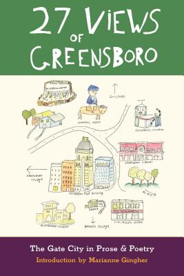 27 Views of Greensboro: The Gate City in Prose & Poetry -