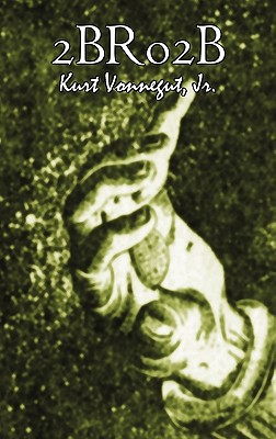 2br02b by Kurt Vonnegut, Literary, Science Fiction - Vonnegut, Jr Kurt
