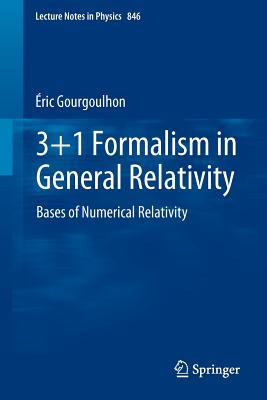 3+1 Formalism in General Relativity: Bases of Numerical Relativity - Gourgoulhon, Éric