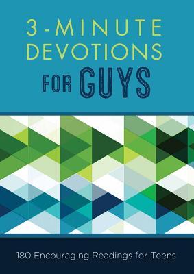 3-Minute Devotions for Guys: 180 Encouraging Readings for Teens - Hascall, Glenn