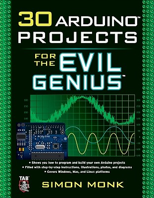 30 Arduino Projects for the Evil Genius - Monk, Simon