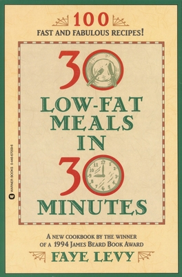 30 Low-Fat Meals in 30 Minutes - Levy, Faye