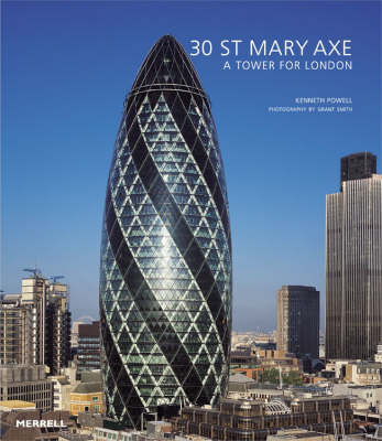 30 St Mary Axe: A Tower for London - Powell, Ken, and Smith, Grant (Photographer)